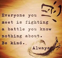 Be kind quote via Carol's Country Sunshine on Facebook