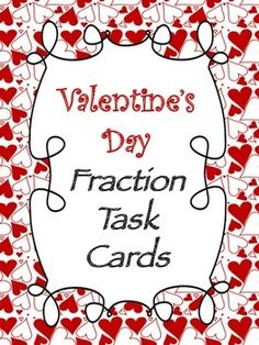 Here's a set of 20 Valentine's themed task cards for students to work on fraction skills.