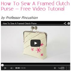 How To Sew A Framed Clutch Purse - Free Video Tutorial