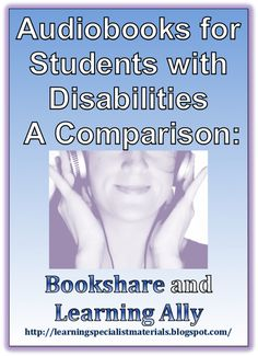 Come learn about audiobooks for students with disabilities.  What's are the best options? How does BookShare and Learning Ally Compare?