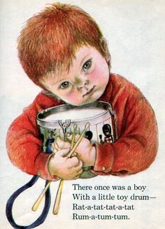 "The Boy with a Drum, Illustrations by Eloise Wilkin, 1969- Drum    		""The Boy with a Drum"",  Little Golden Book, 1969by David L. HarrisonIllustrations by Eloise Wilkin"