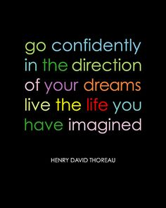 Dreams and confidence!