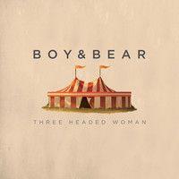 Boy & Bear - Three Headed Woman by MMMusic on SoundCloud