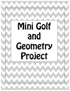 Mini Golf and Geometry Project. Middle School Math