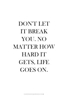 word of wisdom, remember this, stay strong, keep swimming, faith, better, you cant break me, stand strong, quot