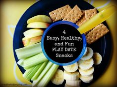 4 Easy, Healthy, and Fun Play Date Snacks