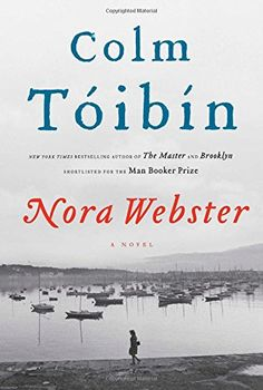 Nora Webster: A Novel by Colm Toibin