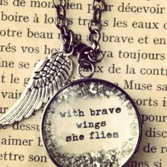 with brave wings, she flies. Tattoo quote
