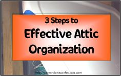 Cornerstone Confessions: 3 Steps to Effective Attic Organization
