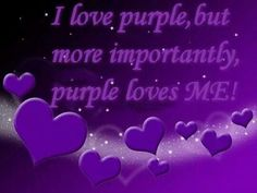 .........Purple Loves ME!