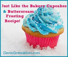 *Just like the Bakery* Bakery Cupcakes & Buttercream Frosting Recipe!