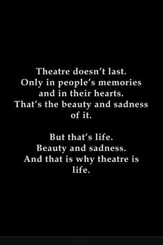 Theatre is life. A magical experience. I LOVE this! :O❤❤ (comedy/tragedy)