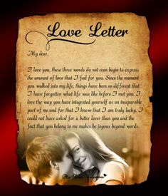 Send this love letter to him  to immerse yourself in that loving feeling and also to let your beloved know that he is always on your mind.