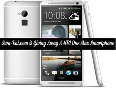 Swa-Rai is Giving Away A HTC One Max Smartphone | Swa-Rai