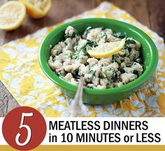 5 Meatless Dinners in Less than 10 Minutes
