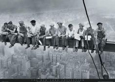 Lunch Atop A Skyscraper  (1932)  // By Charles C. Ebbets