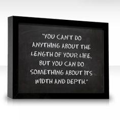 width, wisdom, length, inspir, life lesson, favorit quot, depth