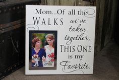 Mom of all the walks we've taken wedding by SignandGiftGallery, $32.95