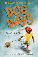 Dog Days - The first entry in the Carver Chronicles series introduces the reader to Gavin, the new kid at Carver Elementary.