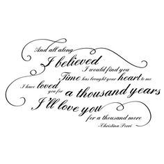 Our wedding song! I'll Love you for a thousand years Quote Wall Decal by danadecals