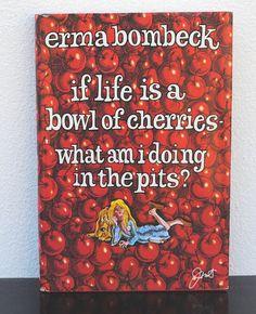 Loved all of Erma Bombecks books. Funny