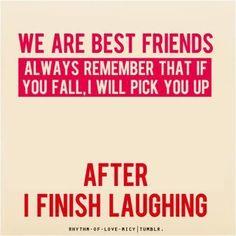 Google Image Result for http://s2.favim.com/orig/30/best-friend-bff-friend-friendship-funny-Favim.com-247366.jpg Laugh, Stuff, Funni, Bff, Friendship, True, Besti, Quot, Thing