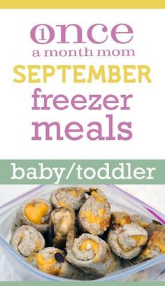 Freezer toddler menu for ages 12-18 months menu. Grocery lists, step-by-step instructions and more.