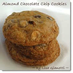 Almond Chocolate Chip Cookies.  Toasted almonds give this recipe a nice twist.  ~ Lisa