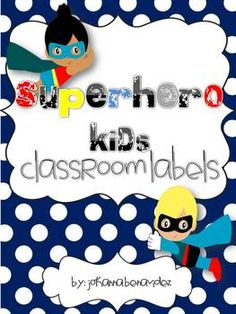 Superhero kids themed labels for the classroom!