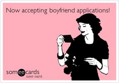 Now accepting boyfriend applications!