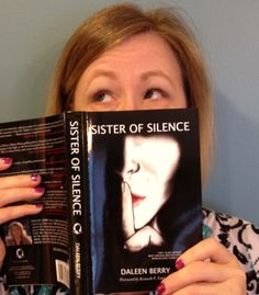 Sister Of Silence by Daleen Berry. This is an AMAZING book!!! If you or someone you know has been a victim of domestic violence this is a MUST read. Even if you aren't a victim or don't know someone that is this is still a MUST read. <3