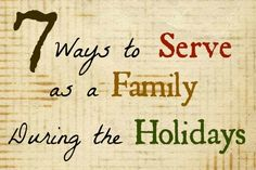 7 Ways to Serve as a Family During the Holidays