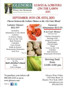 Leaves & Lobsters on the Lawn 2013 at Glenora Wine Cellars September 14th or 15th, 2013 Lobster Dinner or General Admission (food A la Cart) Live Music by Bob's Brother's Band from 1-5pm and serving food 12-4pm.