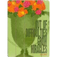 I pinned this Difficulties Grow Miracles Wall Art from the Southern Hospitality event at Joss and Main!