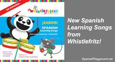 Spanish Learning Songs: ¡Sabor! from Whistlefritz has 15 wonderful songs that will get kids dancing with actions that help them learn Spanish - Spanish Playground http://spanishplayground.net/spanish-learning-songs-sabor-whistlefritz/