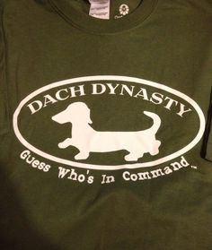 Dach Dynasty, guess who's in command. LOL a cute little red dachsie named Willie would be good.
