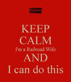 KEEP CALM I'm a Railroad Wife AND I can do this