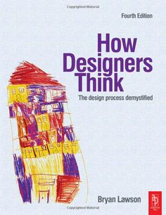 Amazon.com: How Designers Think, Fourth Edition: The Design Process Demystified (9780750660778): Bryan Lawson: Books