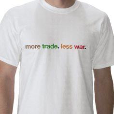 more trade. less war.