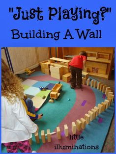 "little illuminations: ""Just Playing?"" : Building A Wall"