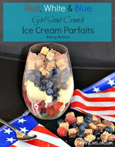 Red, White,  Blue Girl Scout Crunch Ice Cream Parfaits : #Cookies2Crunch #Shop
