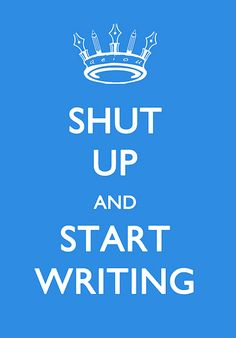 It's National Novel Writing Month, so WRITE ALREADY.