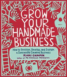 Grow Your Handmade Business (BOOK)