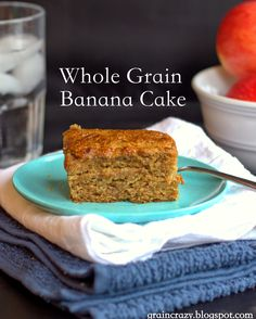 Grain Crazy: Moist Whole Grain Banana Cake or Bread
