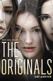The Originals by Cat Patrick -- YARP 2014-15 Middle School Nominee