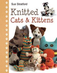 Knitted Cats and Kittens - a fun new knitting book from Search Press