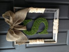 Moss letter sign for my front door, that I made.