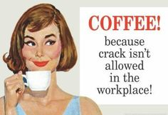 lol :-) and more coffee quotes :-)