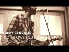 ▶ Gary Clark Jr. - Don't Owe You A Thang [Official Music Video] - YouTube