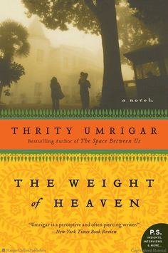 The Weight of Heaven: A Novel by Thrity Umrigar